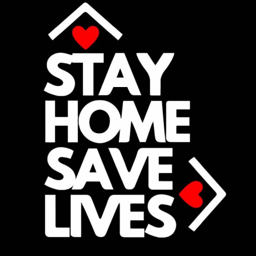 Stay Home - Stay safe - Save lives